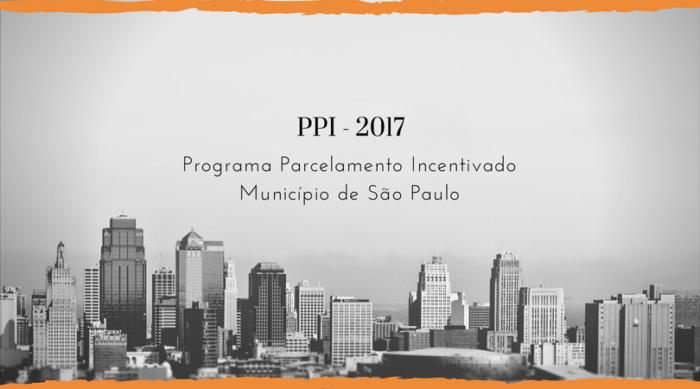 Programa Parcelamento Incentivado – PPI 2017 São Paulo
