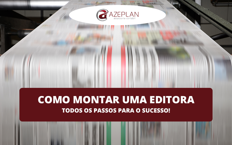 Como montar uma editora – todos os passos para o sucesso!