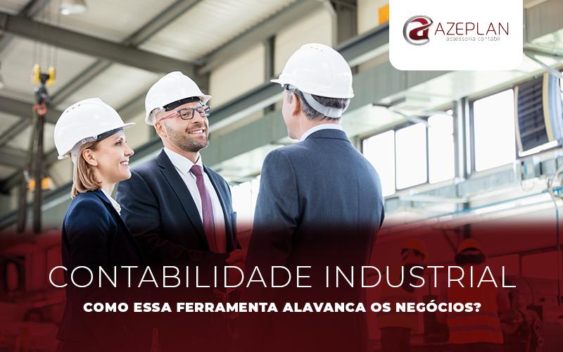 Contabilidade industrial – como essa ferramenta alavanca os negócios?