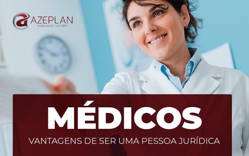 Médicos – vantagens de ser uma Pessoa Jurídica